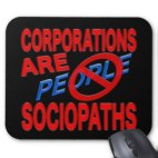 corporations_are_sociopaths_mouse_pads-r99e945c1fde5439daf6f3d519103473b_x74vi_8byvr_324